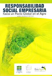 """Libro de RSE de EticAgro """"Responsabilidad Social Empresaria: Hacia un Pacto Global en el Agro"""" de Gustavo Secilio"""