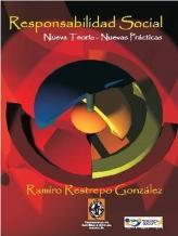 """Libro de RSE """"Responsabilidad Social - Nuevas Teorías, Nuevas Prácticas"""" de Ramiro Restrepo González"""