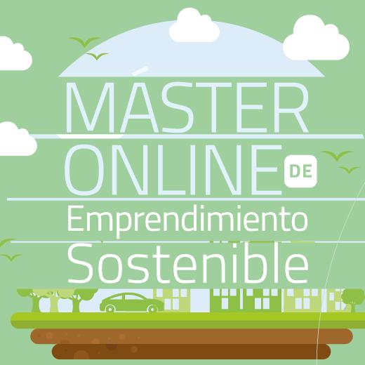 Máster Online de Emprendimiento Sostenible - Inicia en Marzo de 2018